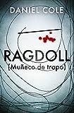 Libros PDF Ragdoll Muneco de trapo Novela de intriga (PDF y EPUB) Descargar Libros Gratis