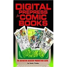 Digital Prepress for Comic Books: The Definitive Desktop Production Guide