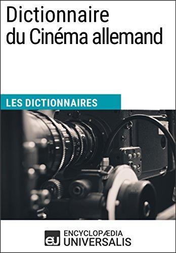 Dictionnaire du Cinéma allemand: (Les Dictionnaires d'Universalis) par Encyclopaedia Universalis
