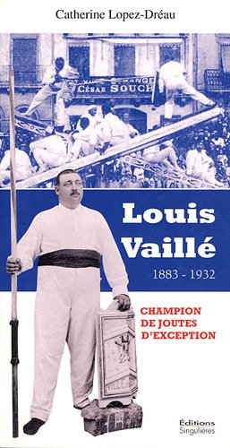 Louis Vaillé : Un champion de joutes d'exception (1883-1932)