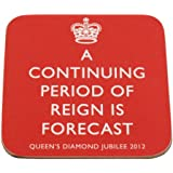 """A Continuing Period of Reign is Forecast"" - The Queen's Diamond Jubilee Souvenir Coaster"