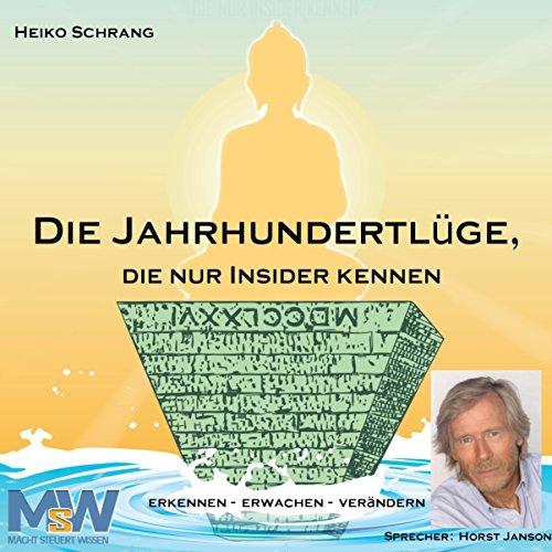 Buchseite und Rezensionen zu 'Die Jahrhundertlüge, die nur Insider kennen: Erkennen - Erwachen - Verändern' von Heiko Schrang