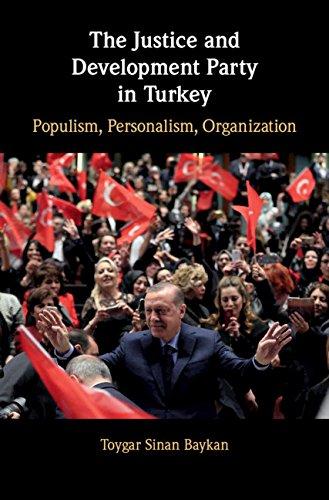 The Justice and Development Party in Turkey: Populism, Personalism, Organization (English Edition) por Toygar Sinan Baykan