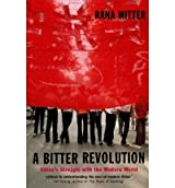 [( A Bitter Revolution: China's Struggle with the Modern World )] [by: Rana Mitter] [Aug-2005]