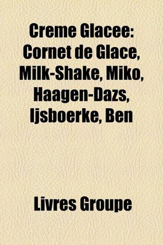 creme-glacee-cornet-de-glace-milk-shake-miko-haagen-dazs-ijsboerke-ben