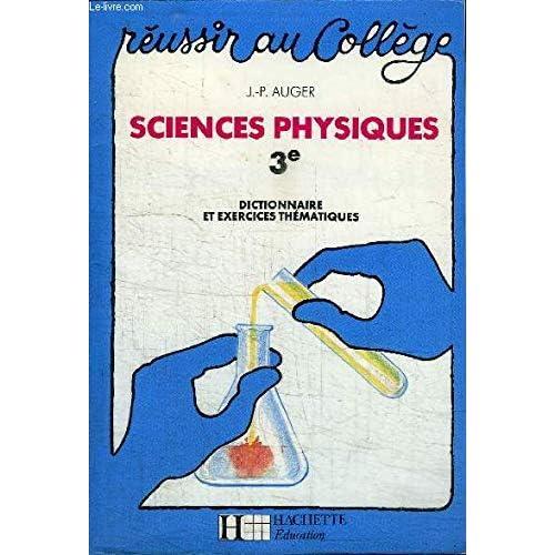 Sciences physiques, 3e : Dictionnaire et exercices thématiques