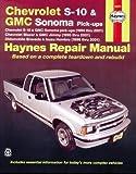 Chevrolet S-10 & GMC Sonoma Pick-ups (Haynes Repair Manual)