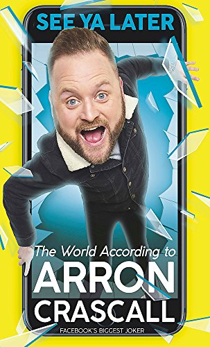 See Ya Later: The World According to Arron Crascall por Arron Crascall