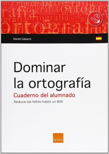 Dominar La Ortografía. Cuaderno Del Alumnado