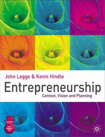 Entrepreneurship: Context, Vision and Planning by Professor John Legge (2004-05-05)