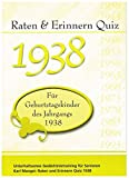 Raten und Erinnern Quiz 1938: Ein Jahrgangsquiz für Geburtstagskinder des Jahrgangs 1938 - 80. Geburtstag