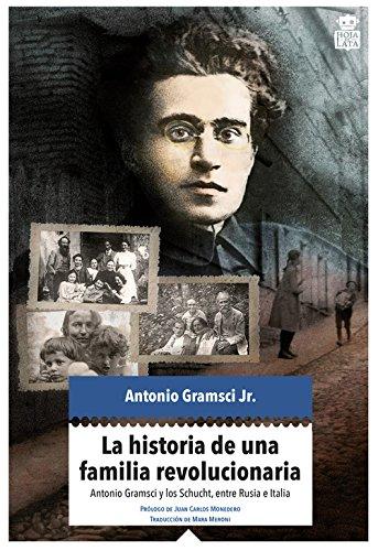 La historia de una familia revolucionaria: Antonio Gramsci y los Schucht, entre Italia y Rusia (Mecanoclastia)