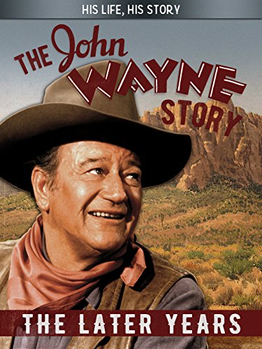 the-john-wayne-story-the-later-years