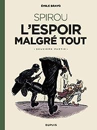 Spirou L'espoir malgré tout, tome 2 : Un peu plus loin vers l'horreur par Émile Bravo