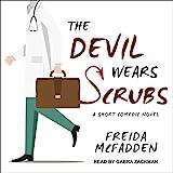 The Devil Wears Scrubs: A Short Comedic Novel
