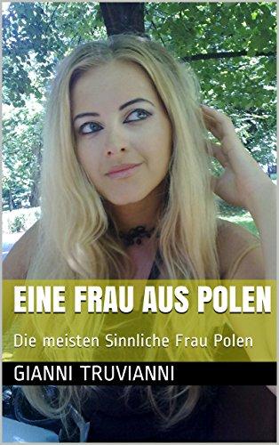 Eine Frau Aus Polen: Die meisten Sinnliche Frau Polen (Gianni Truvianni's Ladies von Warschau 11)