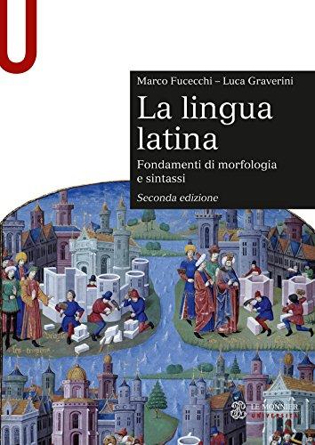 LA LINGUA LATINA - Edizione digitale: Fondamenti di morfologia e sintassi