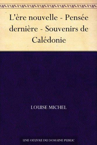 Couverture du livre L'ère nouvelle - Pensée dernière - Souvenirs de Calédonie