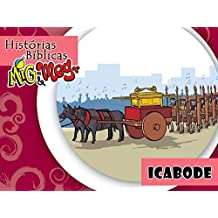 Icabode (Histórias Bíblicas Mig&Meg Livro 35) (Portuguese Edition)