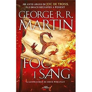 Foc i Sang (Cançó de gel i foc): 300 anys abans de Joc de Trons. Història dels Targaryen (Catalan Edition)