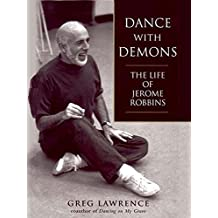Dance with Demons: The Life Jerome Robbins