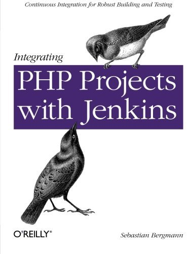 Integrating PHP Projects with Jenkins by Sebastian Bergmann (2011-10-02)