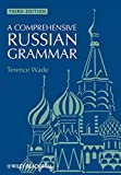 : A Comprehensive Russian Grammar (Blackwell Reference Grammars, Band 8)