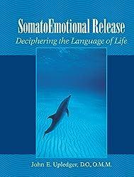 Somato Emotional Release: Deciphering the Language of Life