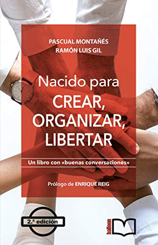 Nacido para crear, organizar, libertar eBook: Pascual Montañés ...