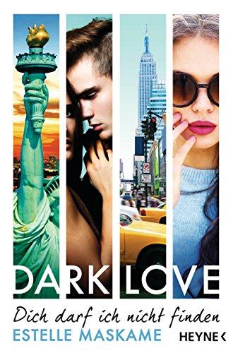 DARK LOVE - Dich darf ich nicht finden: Roman (DARK-LOVE-Serie 2)