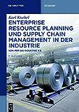 Enterprise Resource Planning und Supply Chain Management in der Industrie: