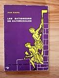 Jean Gimpel. Les Bâtisseurs de cathédrales