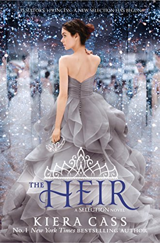 The Heir (The Selection, Book 4) (The Selection Series) by [Cass, Kiera]