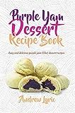 Purple Yam Dessert Recipe Book: Easy and Delicious Purple Yam (Ube) Dessert recipes (English Edition)