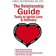 The Relationship Guide: Tools to Ignite Love & Intimacy (English Edition)