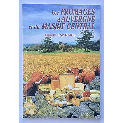 LES FROMAGES D'AUVERGNE ET DU MASSIF CENTRAL