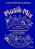Musik-Mix: Mit Musik durch das Schuljahr, Praxiserprobte Stundenbilder, Kopiervorlagen f. d. Grundschule (1. bis 4. Klasse)