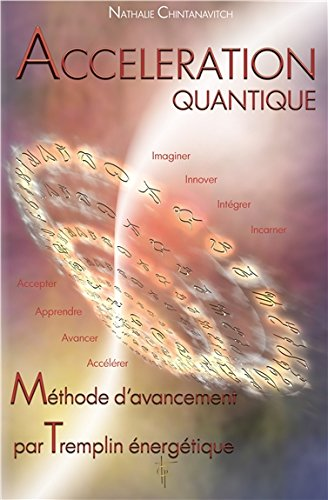 Accélération quantique - Méthode d'avancement par Tremplin énergétique par Nathalie Chintanavitch