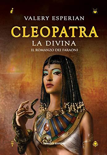 Cleopatra. La divina (Fanucci Editore)