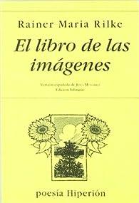 El libro de las imágenes par Rainer Mª Rilke