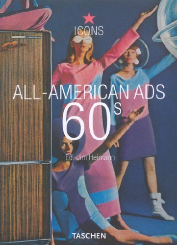Portada del libro All-American Ads 60s (Icons Series) by Heimann, Jim (2003) Paperback