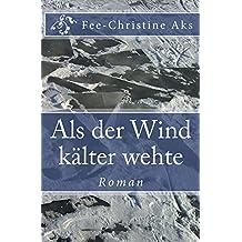Als der Wind kälter wehte: Roman (Verlorene Jugend 5)