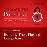 Discussion 12: Skill 1 - Building Trust Through Competence