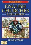 English Churches Explained (England's Living History)