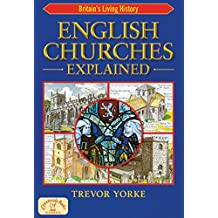 English Churches Explained (Easy Reference Guide) (England's Living History)