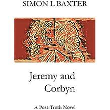Jeremy and Corbyn: A Post-Truth Novel