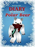 Book for kids: Diary Of A Minecraft Polar Bear