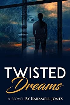 Twisted Dream: When Dreams and Reality Collide (English Edition) par [Jones, Karamell, Walters, Yvette]