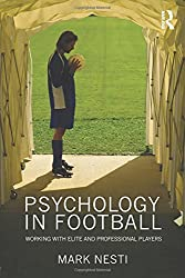 Psychology in Football: Working with Elite and Professional Players