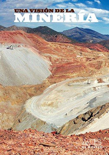 Descargar Libro Una vision de la mineria/ A Vision of Mining de Artes de Mexico